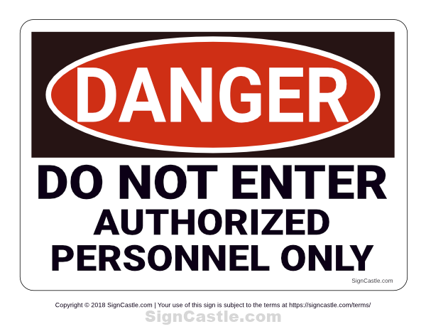 Free Printable Do Not Enter Authorized Personnel Only Danger Sign Download It At Https Signcastle Com Download Do Not Ente Dangerous Signs Science Party