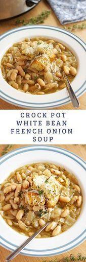 Crock Pot White Bean Französische Zwiebelsuppe   – Diet #chickendumplingscroc... - #chickendumplingscroc #crock #franzosische #white #zwiebelsuppe - #Lorine'sFranzösischeZwiebelsuppe #chickendumplingscrockpot