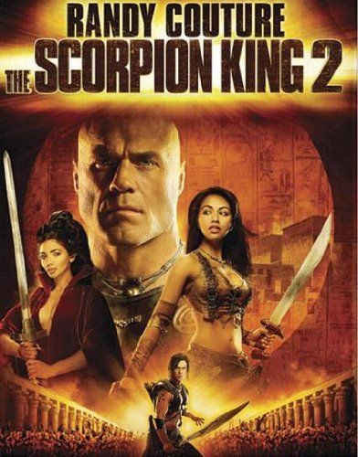 The Scorpion King 2 Rise Of A Warrior Warrior Movie Warrior Randy Couture