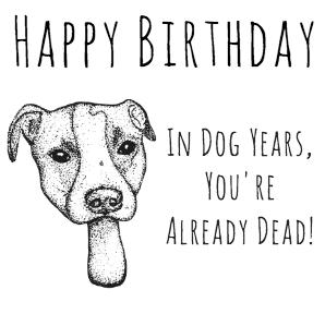 Dog Pun Card Play On Words Birthday Cute Funny Dark Humor