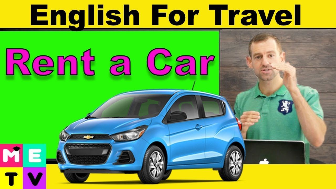 English for Travel How to Rent a Car Rent a car