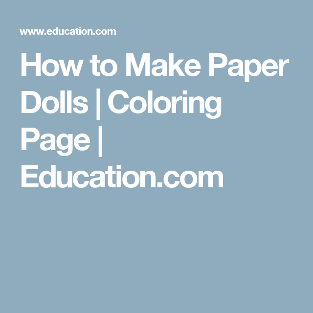 How to Make Paper Dolls | Coloring Page | Education.com