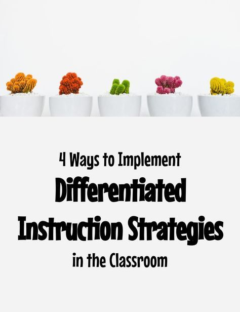 4 Ways To Implement Differentiated Instruction Strategies In The Cla