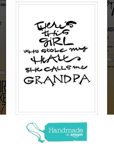 g art original saying quote there s this girl who stole my heart she calls me grandpa inspirational motivational black white double matted sharpie