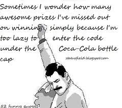 for real! idk how many coca-colas i have drank with reward numbers on them!