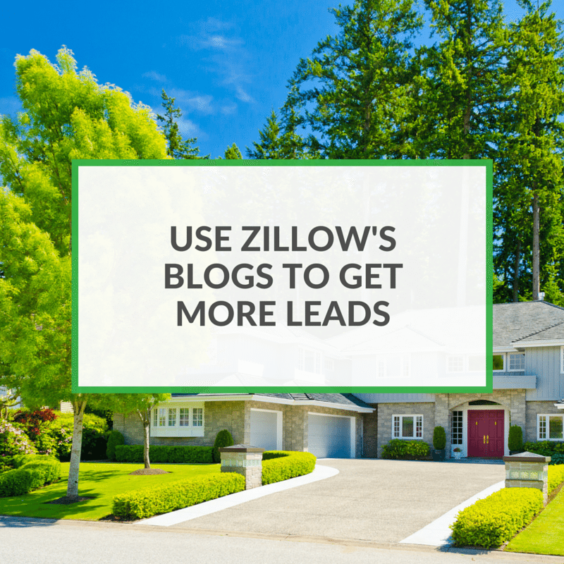 Use Zillow's Blog Posts To Get Real Estate Leads
