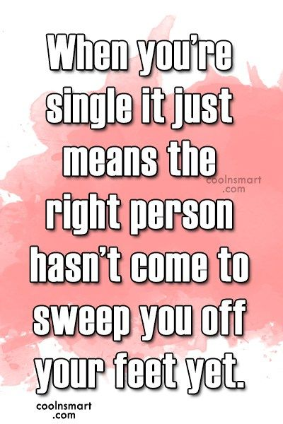 Single Quotes Amusing Being Single Quote When You're Single It Just Means The All