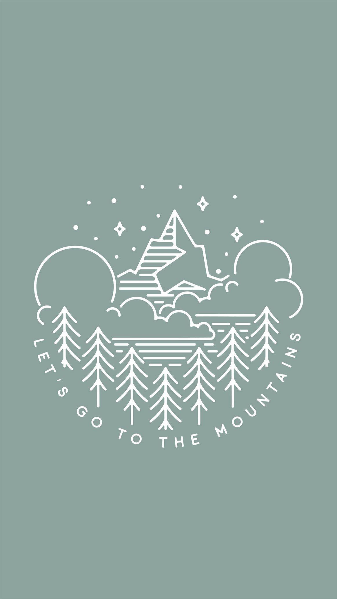 Let S Go To The Mountains Arvo Wallpaper Be Good Do Good Arvo Arvowear Arvo Iphone Wallpaper Mountains Iphone Background Wallpaper Iphone Wallpaper