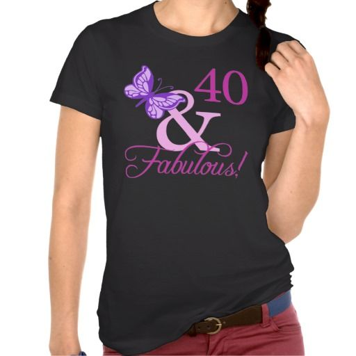9749f0d12 The perfect 40th birthday gift for women who are fabulous! A cute t-shirt  with a purple butterfly design that says '40 & fabulous!'