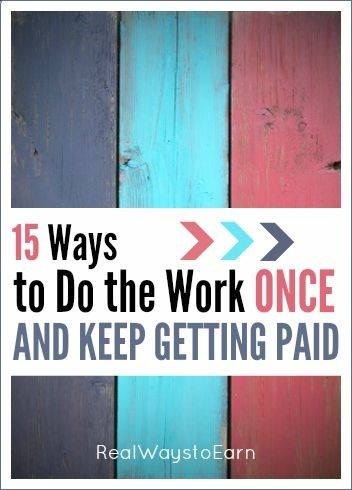 Do you want to find a way to work from home and earn passive income? Heres a list of 15 ways you can do the work once and keep getting paid, over and over again.