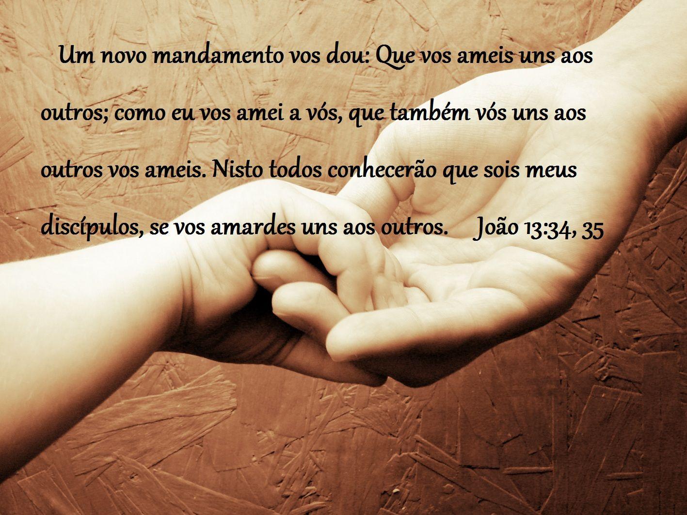 Um Novo Mandamento Vos Dou Que Vos Ameis Uns Aos Outros Como Eu