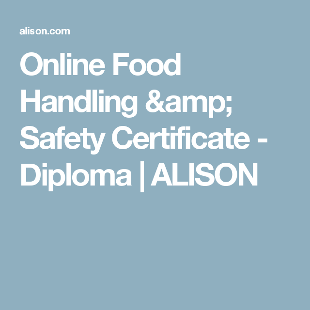 Online Food Handling Safety Certificate Diploma Alison