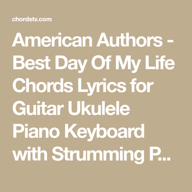 American Authors Best Day Of My Life Chords Lyrics For Guitar