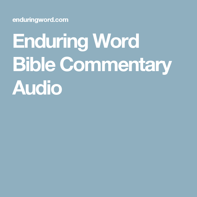 Enduring Word Bible Commentary Audio | Bible Study | Bible