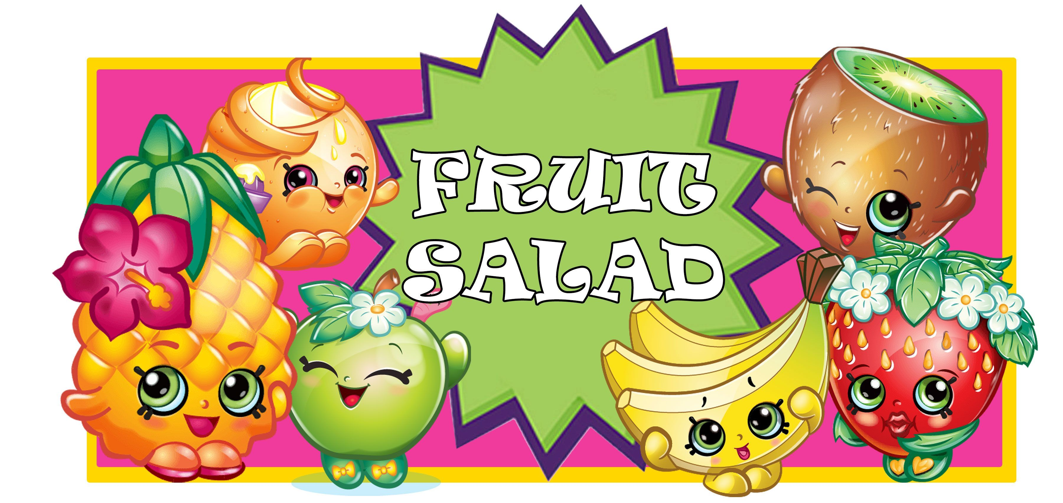 Printable For The Fruit Salad For My 5yr Old Shopkins