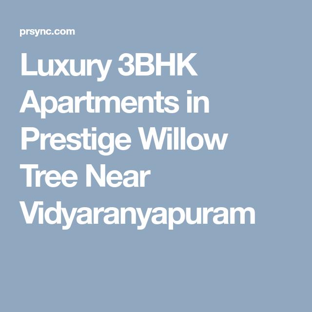 Luxury 3BHK Apartments In Prestige Willow Tree Near