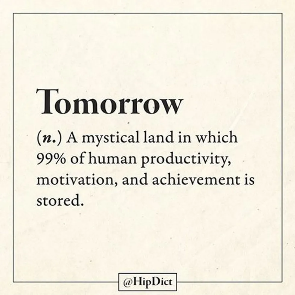Definition Of Procrastination I Ll Tell You Later Funny Words Funny Quotes Word Definitions