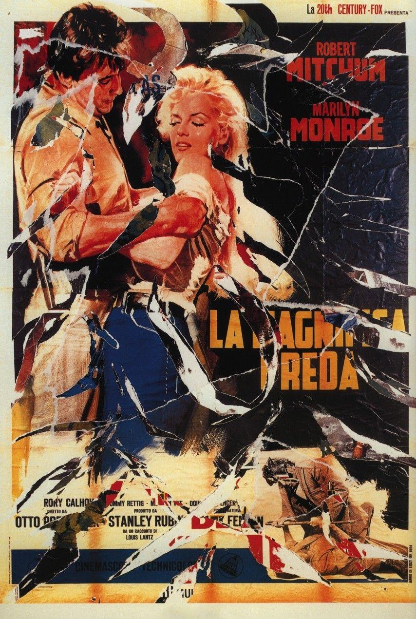 Mimmo Rotella, La magnifica preda, seridécollage, 70x100 cm Il seridécollage, con gli strappi fatti a mano, riproduce il manifesto del western drammatico La magnifica preda diretto da Otto Preminger nel 1954 e interpretato da Marilyn Monroe e da Robert Mitchum. Presenta la firma dell'artista in basso a destra, la sigla P. A. (prova d'autore) e il timbro della Fondazione Mimmo Rotella in basso a sinistra. http://milanoarte.biz/index.php/mimmo-rotella-584.html