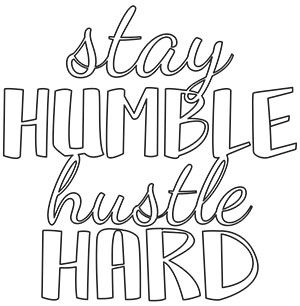 Stay Humble, Hustle Hard | Urban Threads: Unique and ...