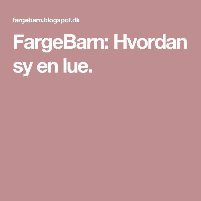 FargeBarn: Hvordan sy en lue.