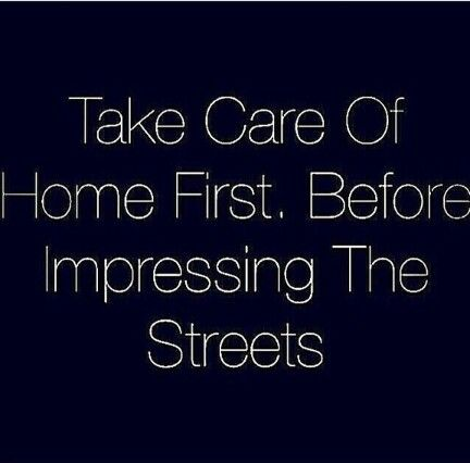 Take care of home first