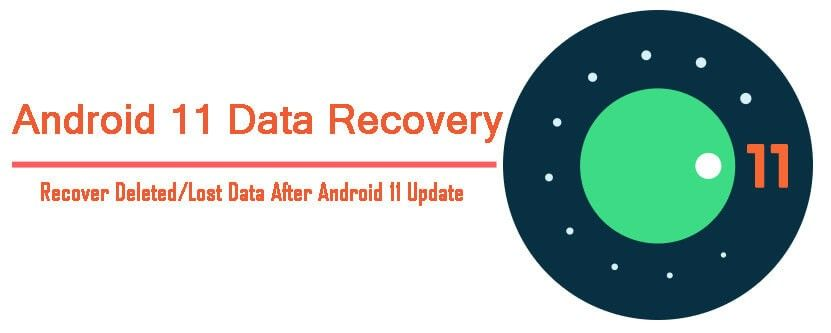 How to recover deleted or lost data after android 11