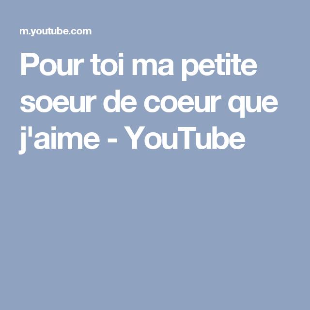 Pour Toi Ma Petite Soeur De Coeur Que Jaime Youtube