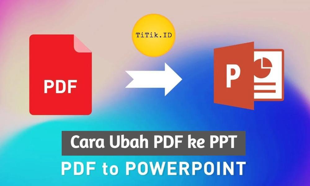 9 Cara Ubah File Pdf Ke Ppt Online Dan Offline Di Pc Smartphone Microsoft Powerpoint Presentasi Membaca