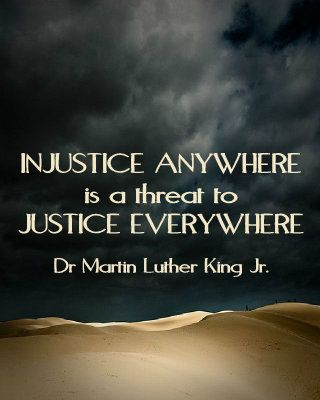 Injustice Anywhere Is A Threat To Justice Everywhere Dr Martin Luther King Jr Dr Martin Luther King Jr Dr Martin Luther King Martin Luther King Jr