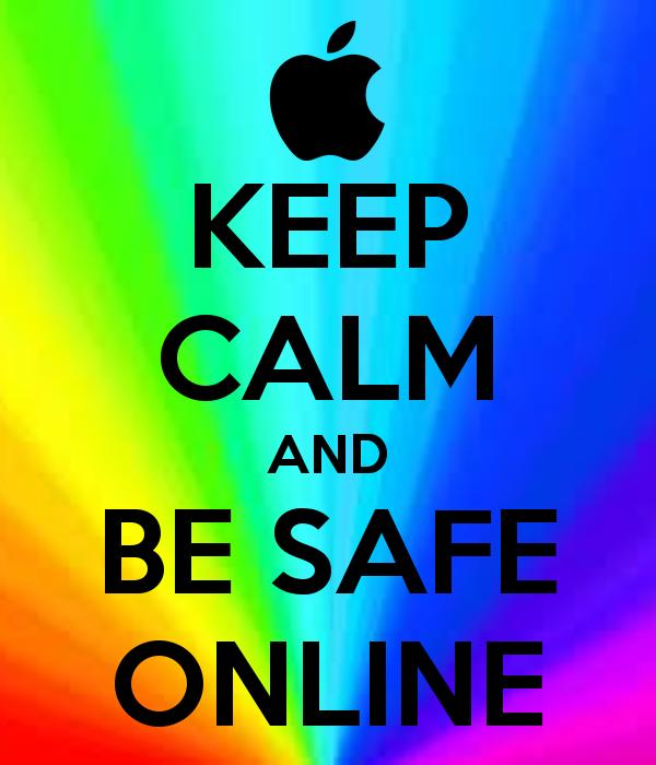 KEEP CALM AND BE SAFE ONLINE Be safe think safe