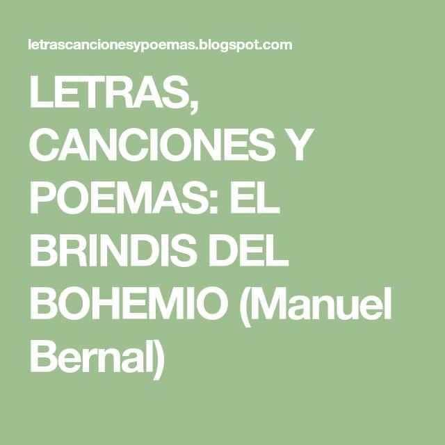 LETRAS, CANCIONES Y POEMAS: EL BRINDIS DEL BOHEMIO (Manuel Bernal ...