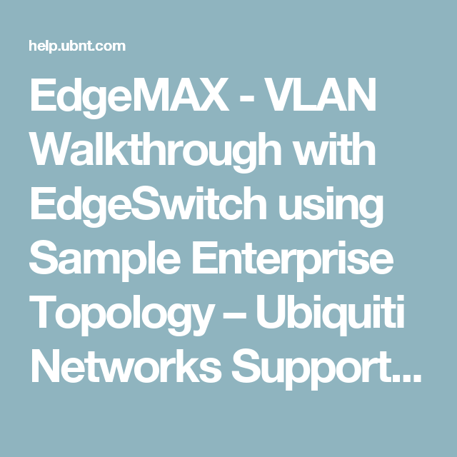 EdgeMAX - VLAN Walkthrough with EdgeSwitch using Sample
