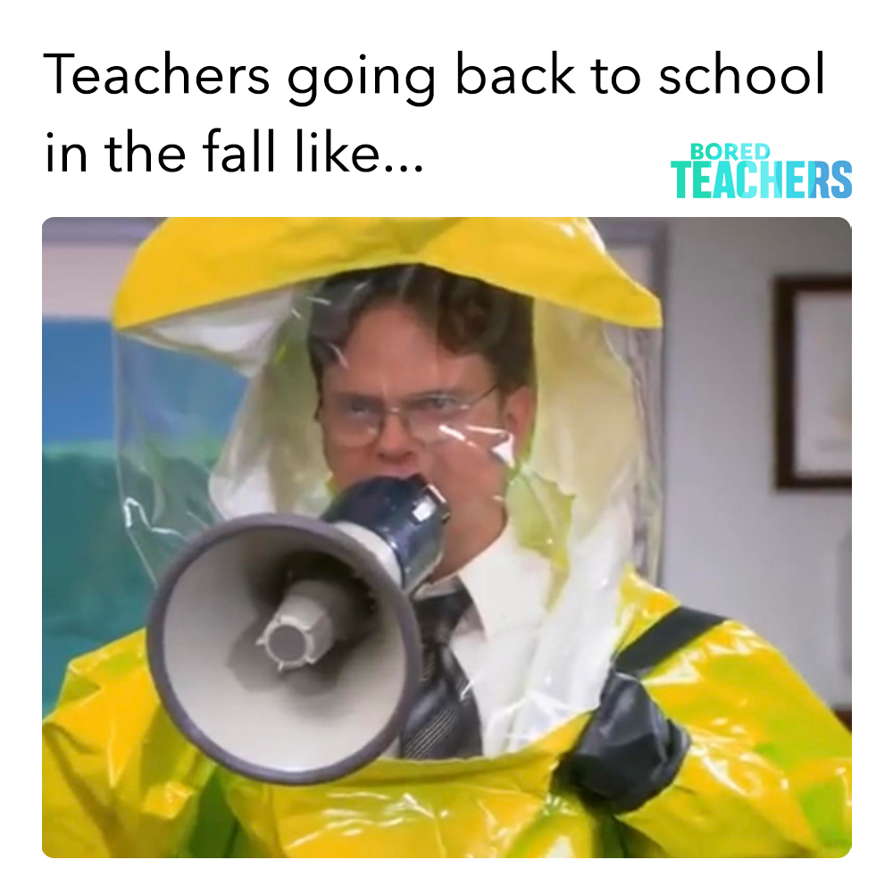 And We Ll Probably Have To Purchase The Hazmat Suits With Our Own Money Too Bored Teachers Funny Relatable Memes Crazy Funny Memes