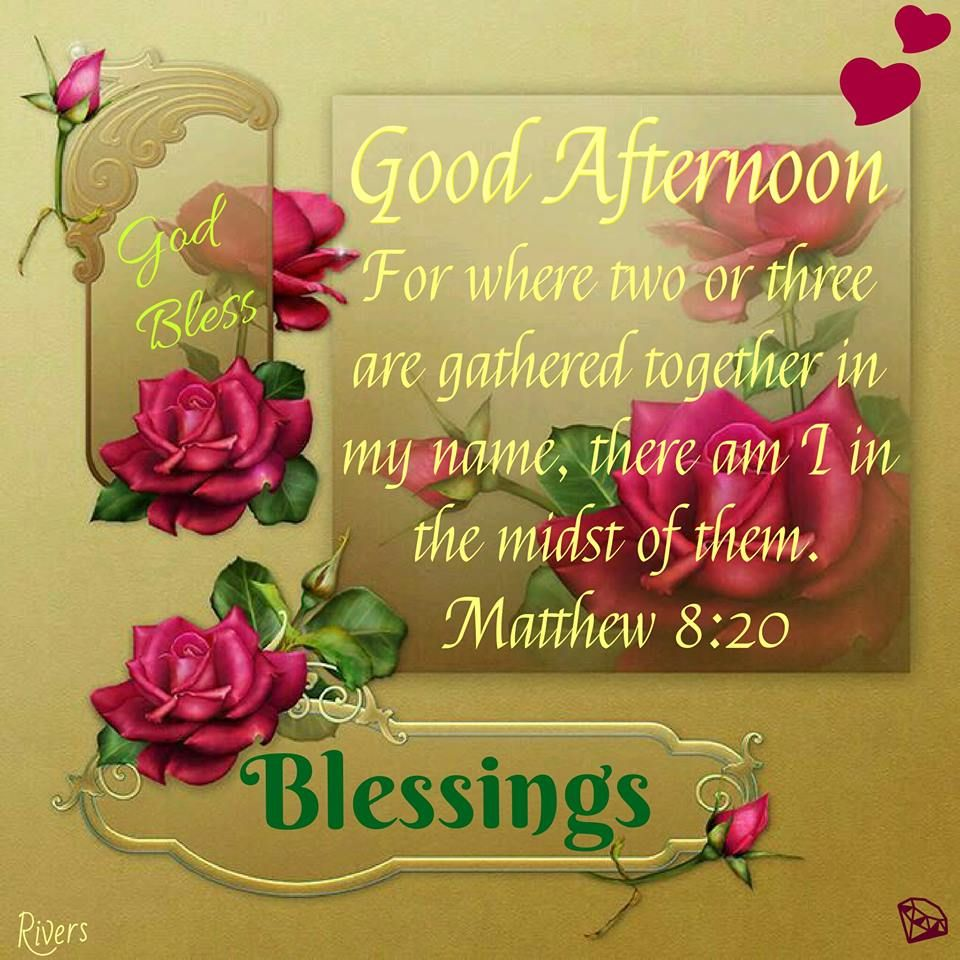 Good Afternoon God Bless Blessings Pinterest Blessings