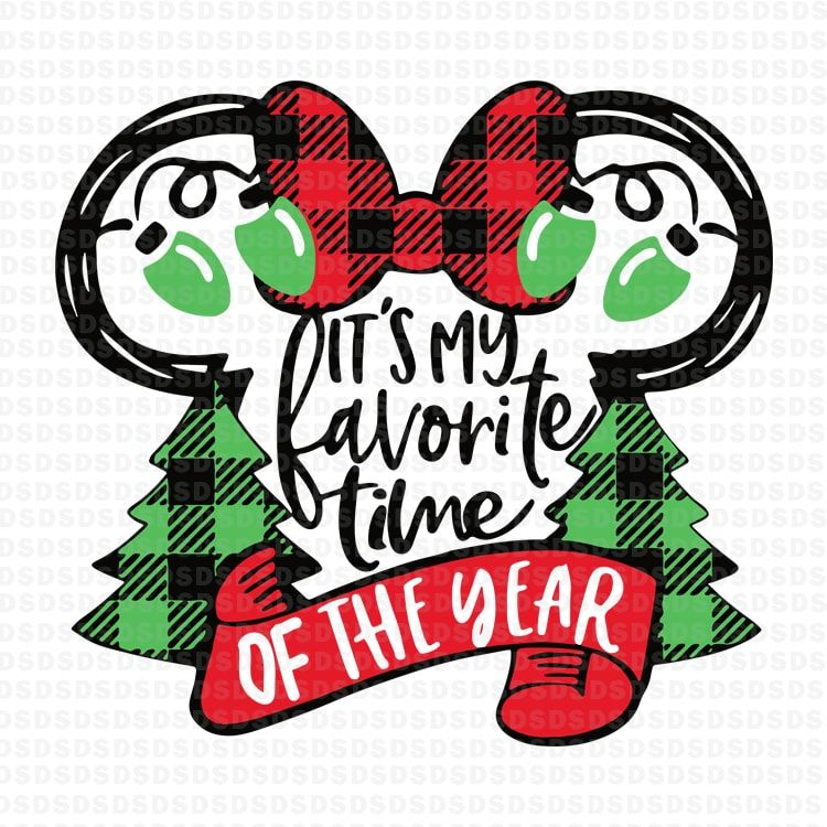 It S My Favorite Time Of Year Christmas Commercial Use T Shirt Design Disney Christmas Shirts Disney Christmas Christmas Svg