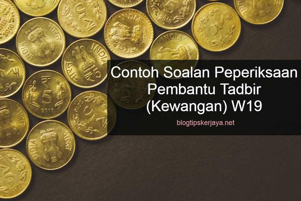 Contoh Soalan Pembantu Tadbir (Kewangan) W19   Online ...