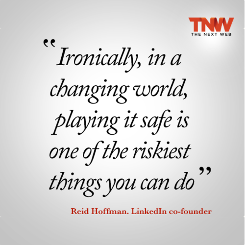 Quotes About Changing The World Ironically In A Changing World Playing It Safe Is One Of The .