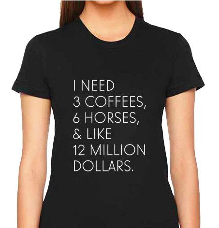 """But the coffee has to be iced ;) The """"I Need"""" Equestrian Tee from 20x60. http://shop.20x60.com/products/the-i-need-tee"""