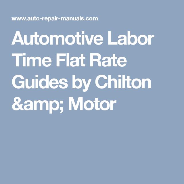automotive labor time flat rate guides by chilton motor jeff rh pinterest com flat rate manual auto repair online Ford Auto Repair Manuals Online