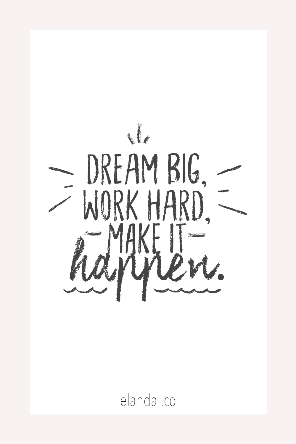 Dream Big And Work Hard Morning Motivation Quotes To Live By Hard Work Quotes Inspirational Quotes Motivation
