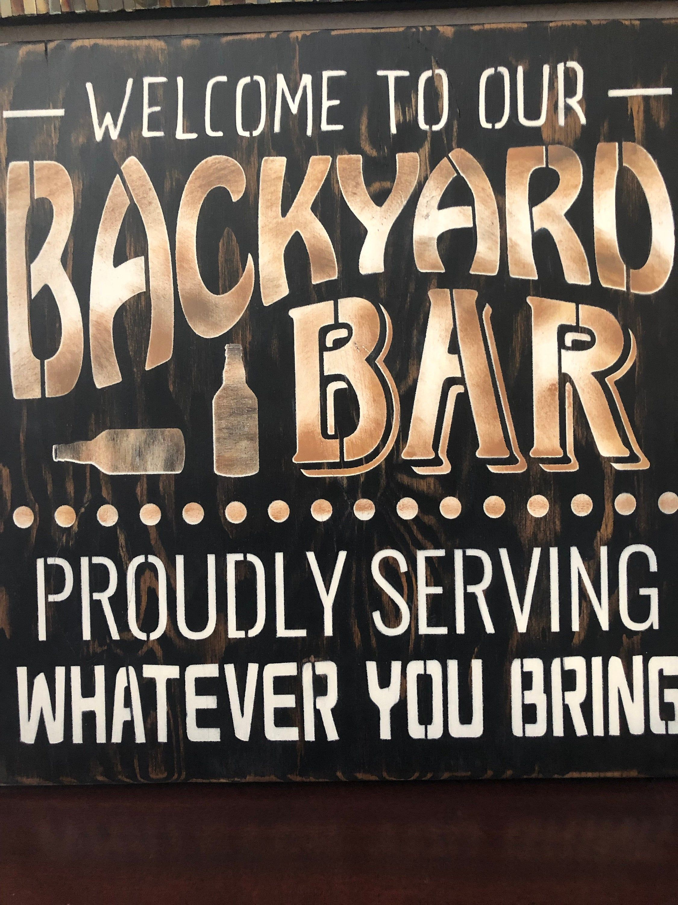 "BackYard Bar sign, large 18""x18"", patio decor, yard signs, bbq, welcome to our backyard bar, gatherings, beer signs, party signs"