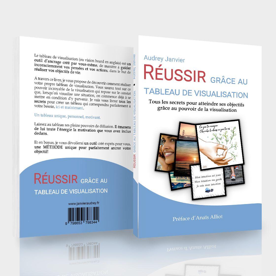 Livre Reussir Grace Au Tableau De Visualisation Vision Board Mes Conseils Pour Construire Visualisation Objectifs De Vie Affirmations