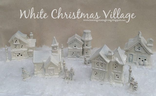 Learning Creating Living Diy White Christmas Village