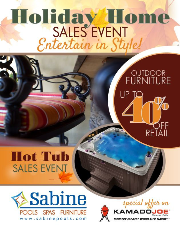 Join us at Sabine Pools, Spas & Furniture for our Holiday Home Sales Event.