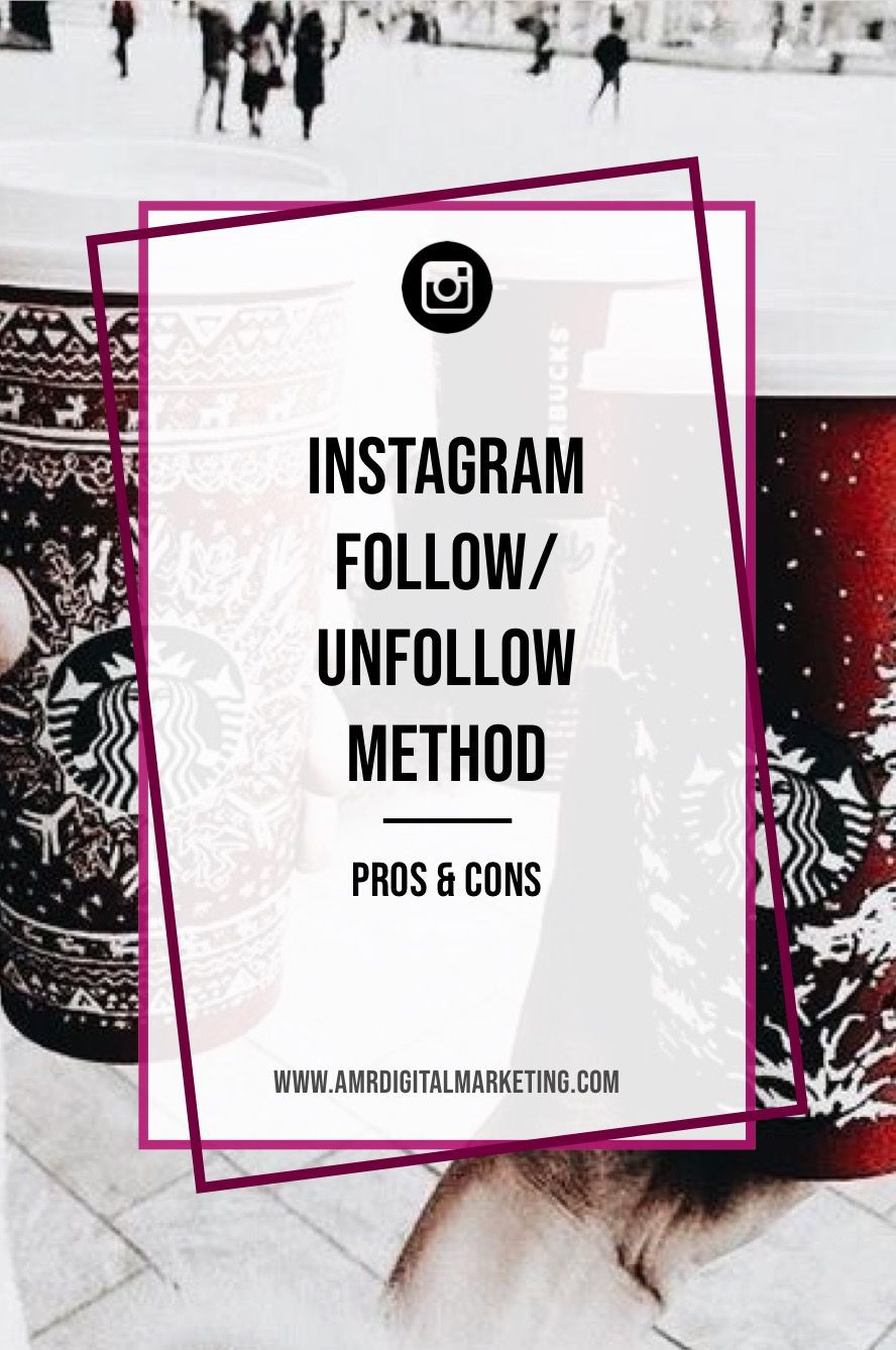 Instagram follow/unfollow method explained with pros and