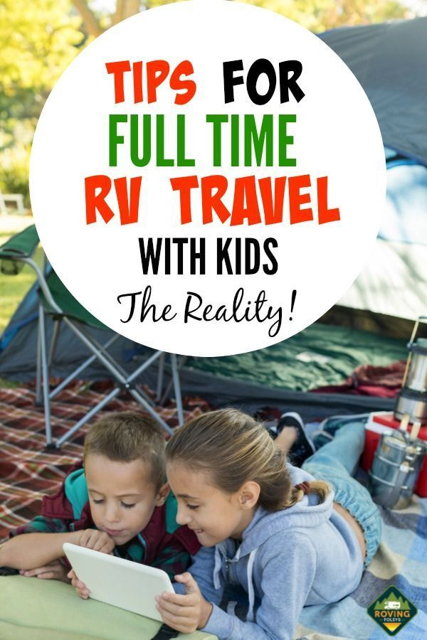 Full-Time RV Living with Kids: How You Can Make It Possible, too! -  Thinking about full time RV li