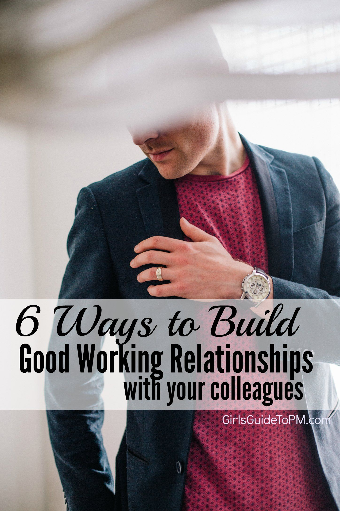 6 Ways to Create Effective Working Relationships   Job ...