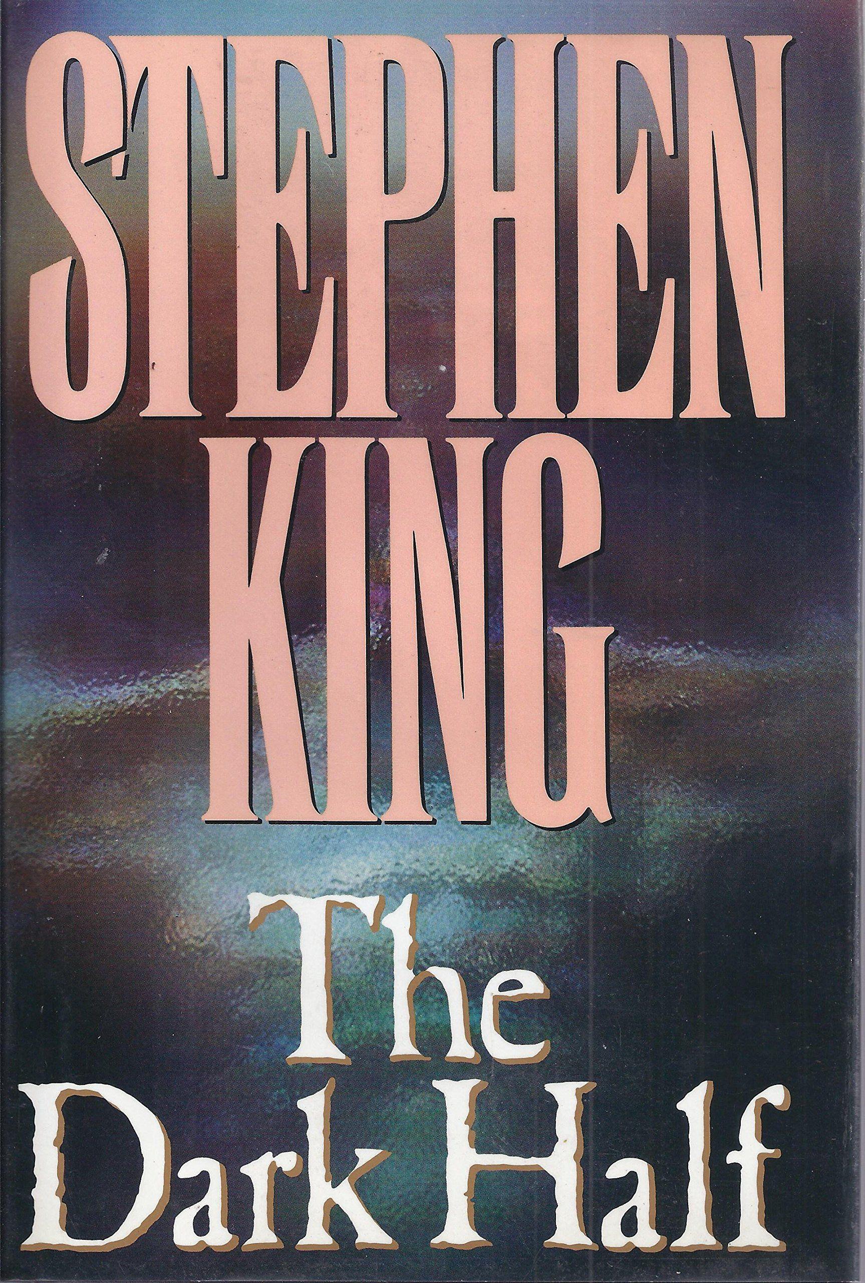 Stephen King The Dark Half Stephen King Books Stephen King
