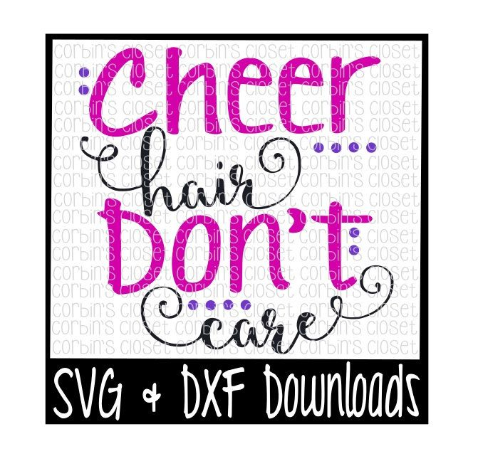 Cheer Hair Don't Care Cutting File - SVG DXF Files - Silhouette Cameo/Cricut by CorbinsCloset on Etsy