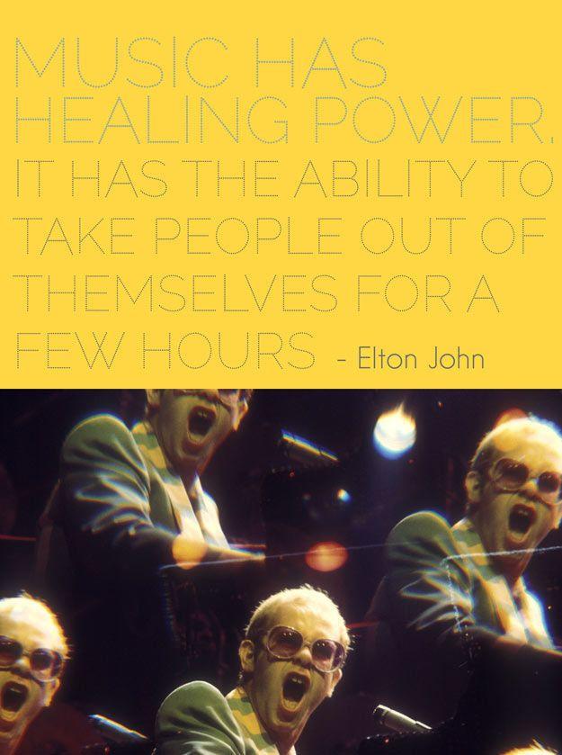Music Has Healing Power Music Music Quotes Elton John Music Sayings